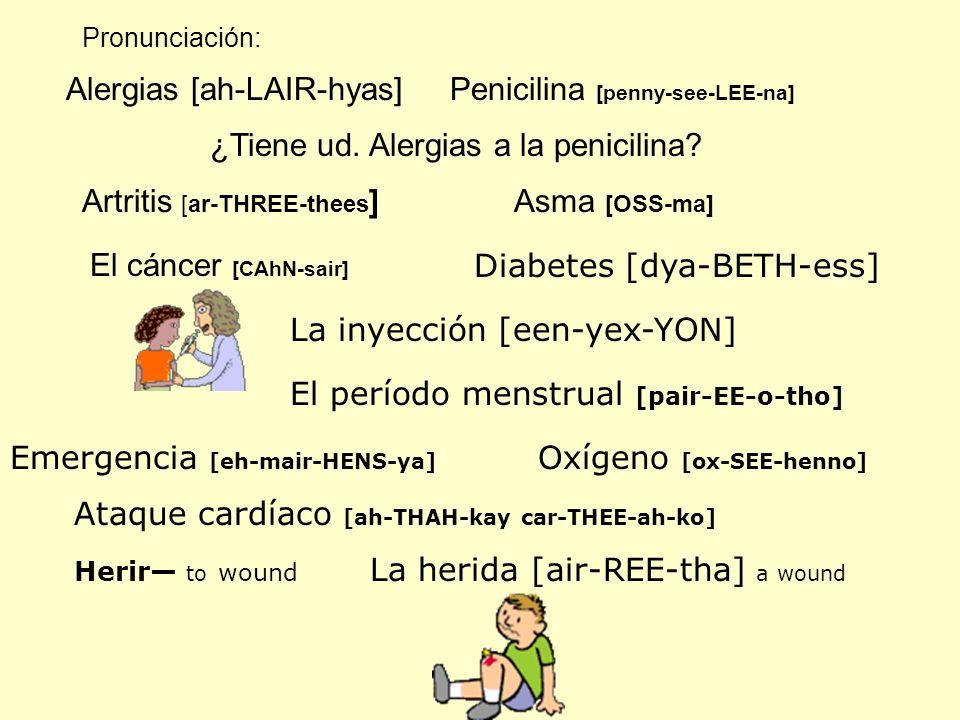 Alergias [ah-LAIR-hyas] Penicilina [penny-see-LEE-na]